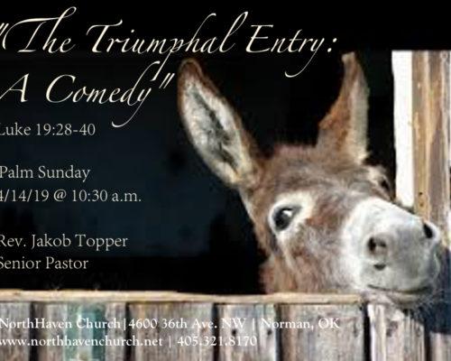 The Triumphant Entry: A Comedy