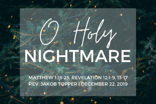 O Holy Nightmare