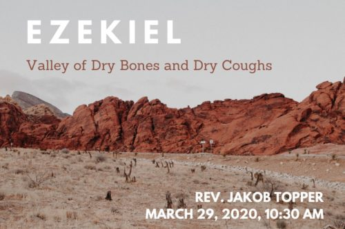 Ezekiel, Valley of Dry Bones and Dry Coughs
