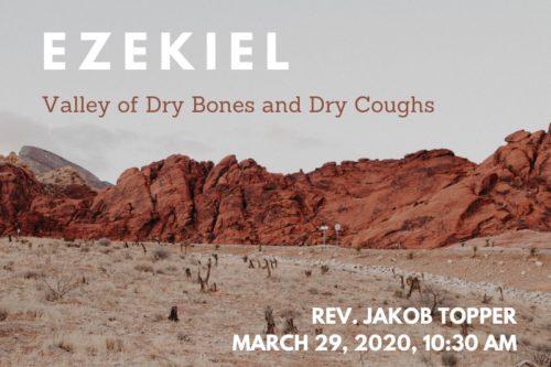 Ezekiel, Valley of Dry Bones and Dry Coughs