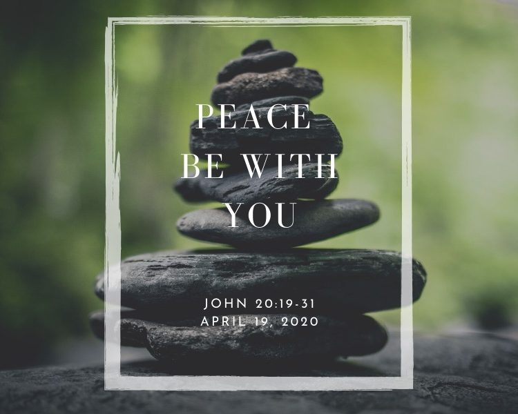 Peace Be With You, NorthHaven Church Worship April 19, 2020
