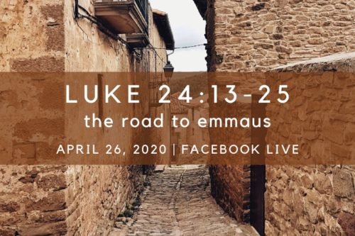 The Road to Emmaus, NorthHaven Church Worship April 26, 2020