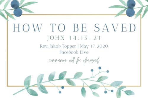 How to be Saved, NorthHaven Church Worship May 17, 2020