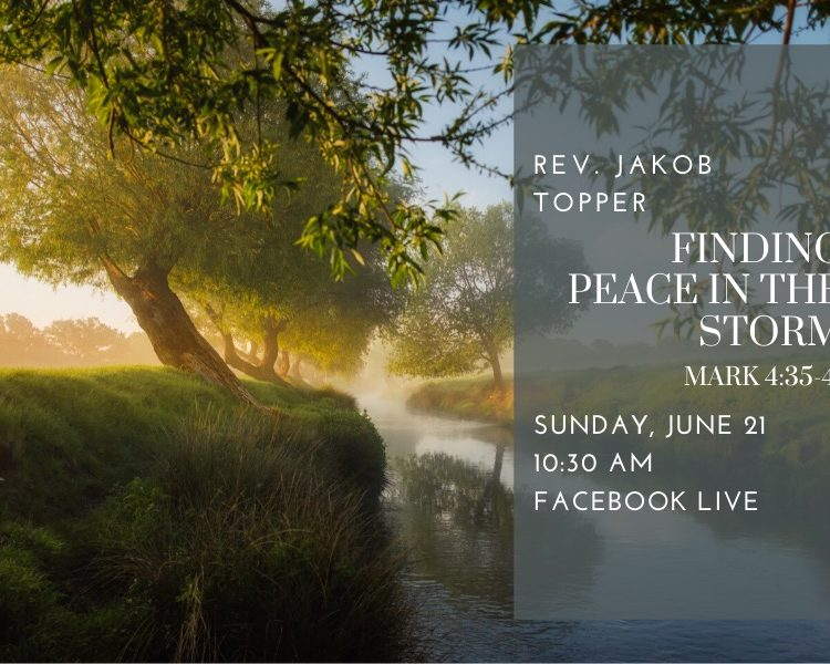 Finding Peace in the Storm, NorthHaven Church Worship June 21, 2020