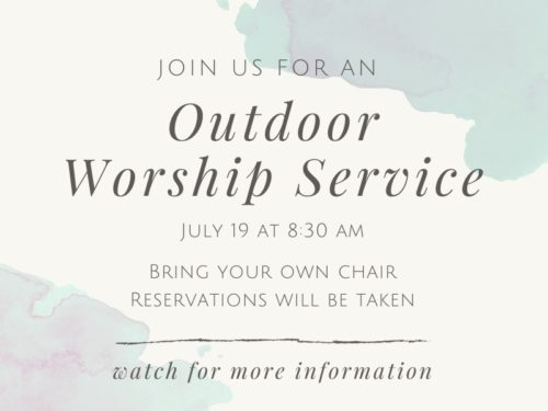 Outdoor Worship July 19 @ 8:30am
