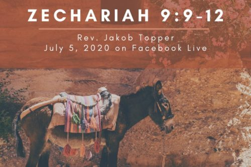 Zechariah 9:9-12, NorthHaven Church Worship July 5, 2020