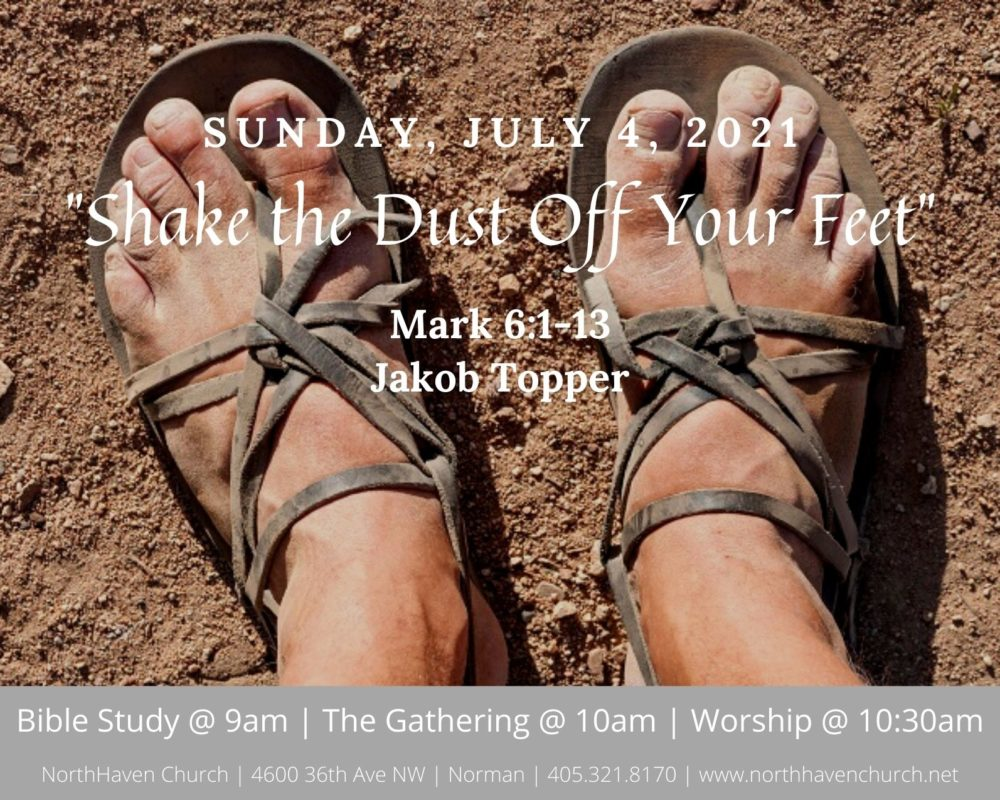 Shake the Dust Off Your Feet, NorthHaven Church Worship July 4, 2021