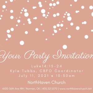 Your Party Invitation, NorthHaven Church Worship July 11, 2021
