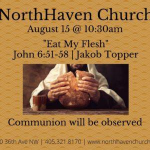 Eat My Flesh, NorthHaven Church Worship August 15, 2021