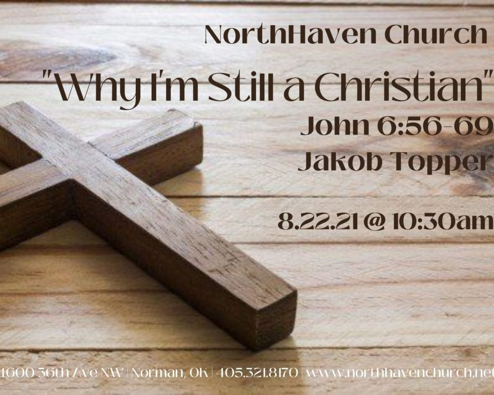 Why I'm Still a Christian, NorthHaven Church Worship August 22, 2021