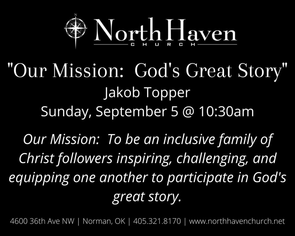 Our Mission: To Participate in God's Great Story NorthHaven Church Service, September 5, 2021