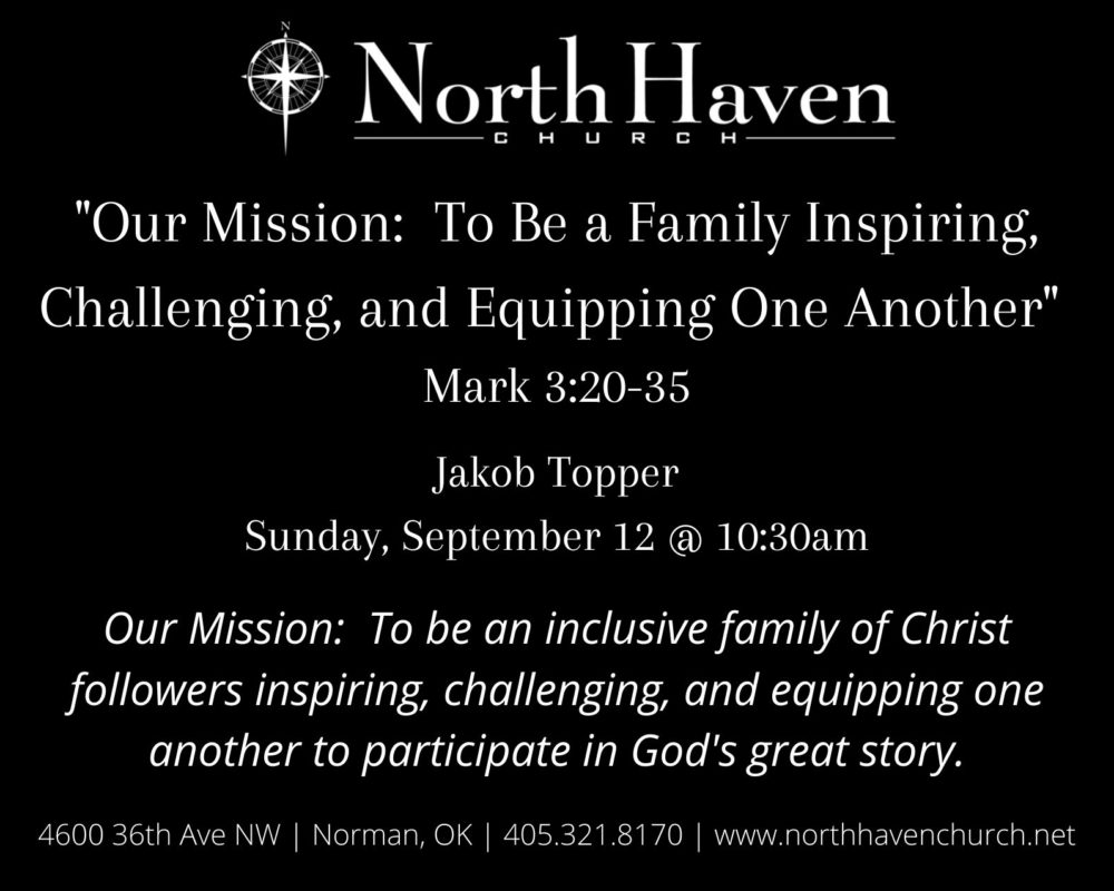 Our Mission: To Be a Family Inspiring, Challenging, and Equipping One Another, NorthHaven Church Worship September 12, 2021