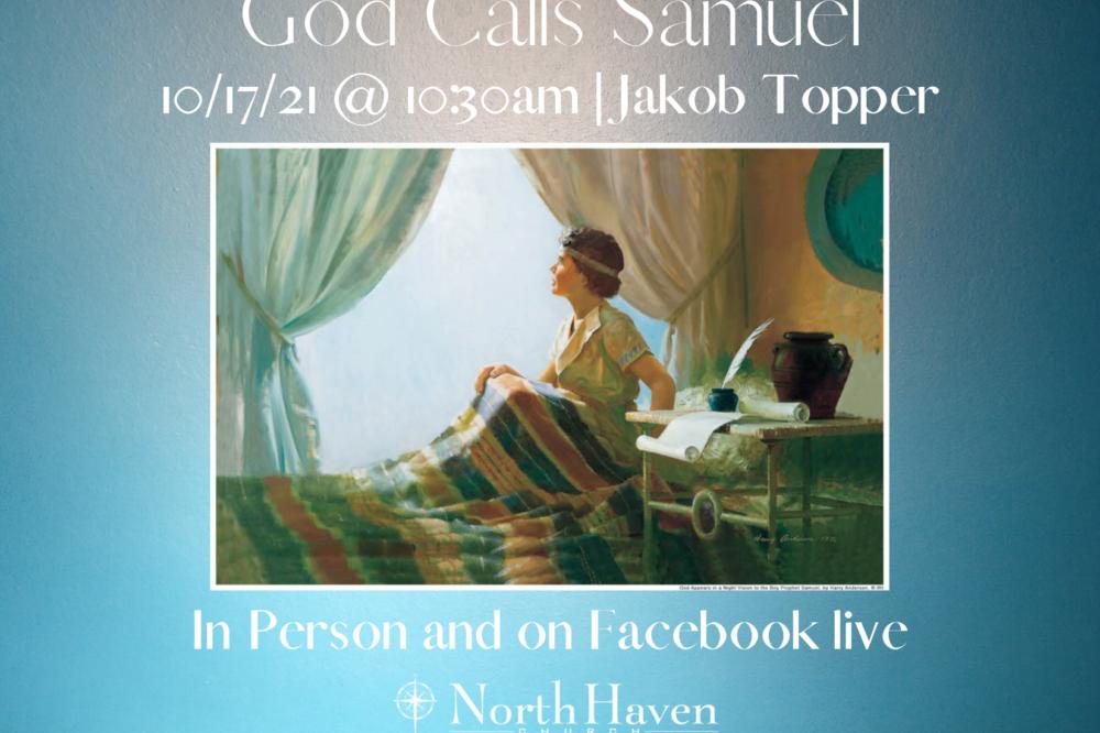 God Calls Samuel, NorthHaven Church Worship October 17, 2021
